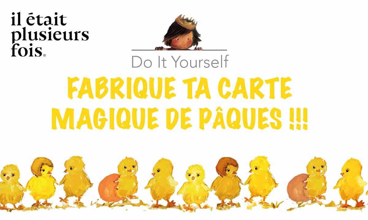 Fabriquez votre carte magique de Pâques